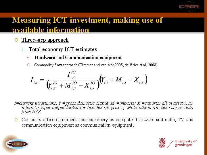 Measuring ICT investment, making use of available information Three-step approach 1. Total economy ICT