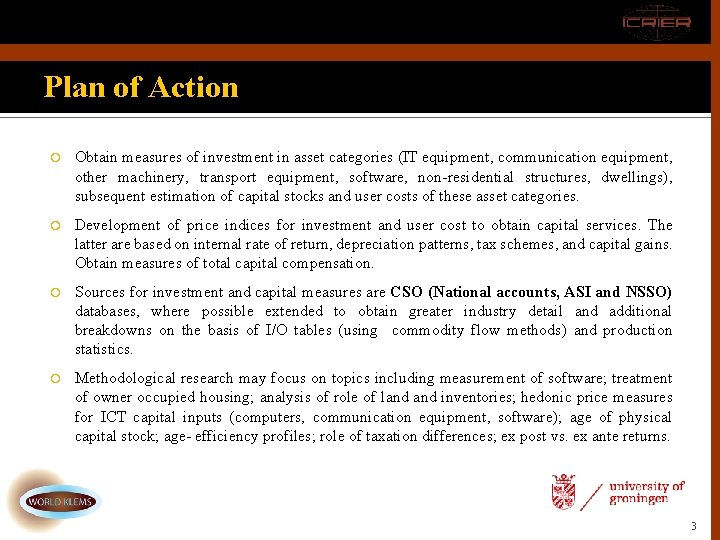 Plan of Action Obtain measures of investment in asset categories (IT equipment, communication equipment,