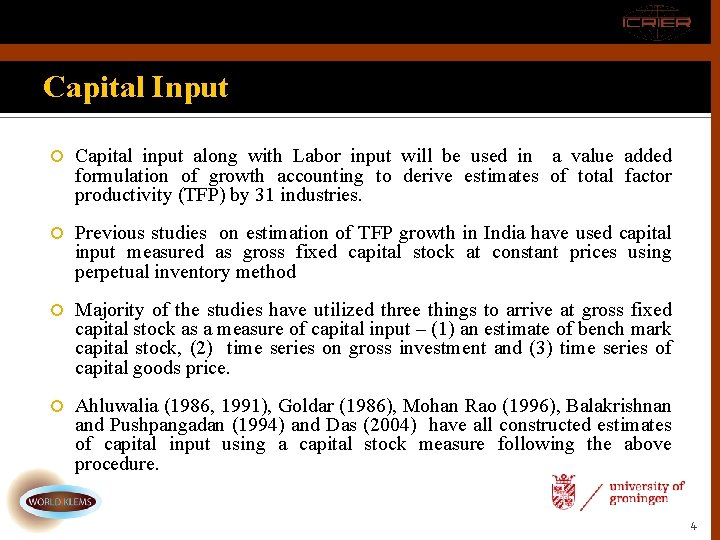 Capital Input Capital input along with Labor input will be used in a value