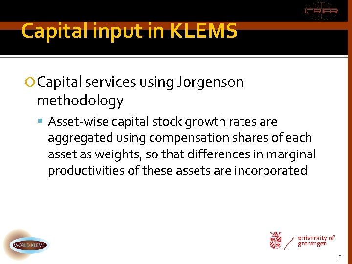 Capital input in KLEMS Capital services using Jorgenson methodology Asset-wise capital stock growth rates