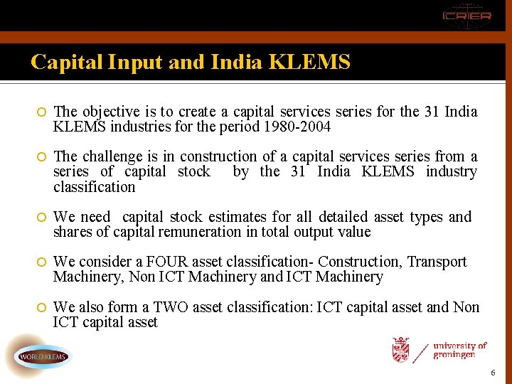 Capital Input and India KLEMS The objective is to create a capital services series