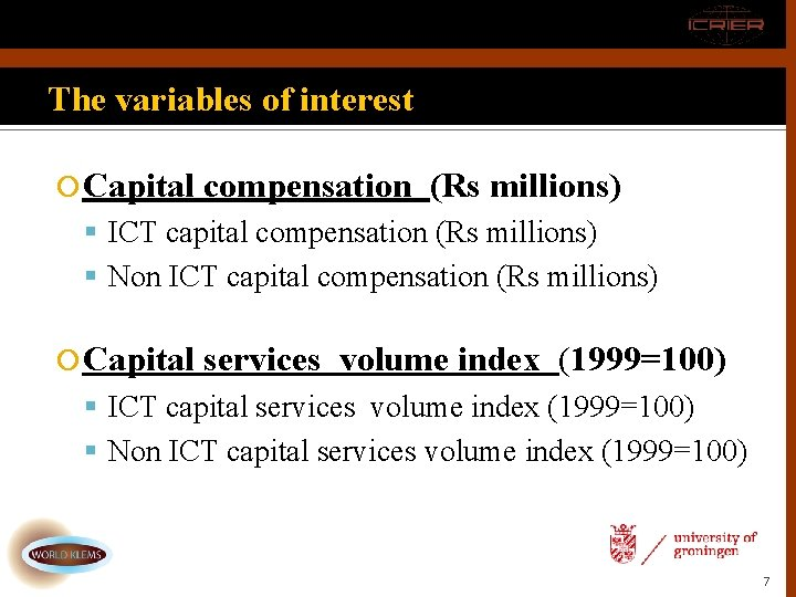The variables of interest Capital compensation (Rs millions) ICT capital compensation (Rs millions) Non