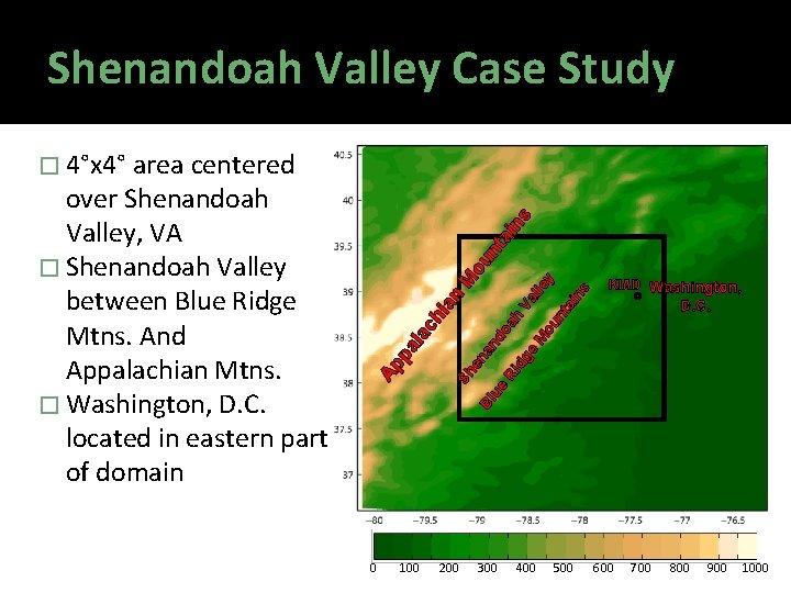 Shenandoah Valley Case Study ou nt ai KIAD Washington, D. C. Bl ue Ri