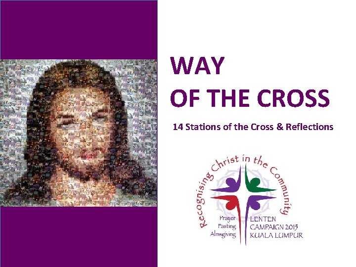 WAY OF THE CROSS 14 Stations of the Cross & Reflections