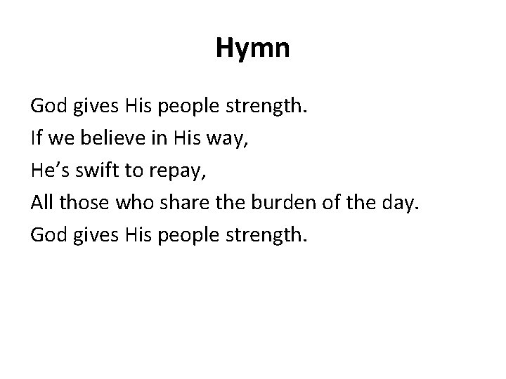 Hymn God gives His people strength. If we believe in His way, He's swift