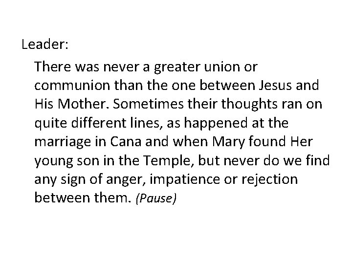 Leader: There was never a greater union or communion than the one between Jesus