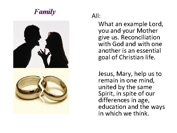 Family All: What an example Lord, you and your Mother give us. Reconciliation with