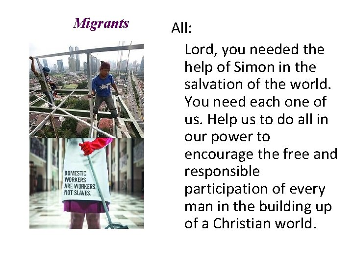 Migrants All: Lord, you needed the help of Simon in the salvation of the