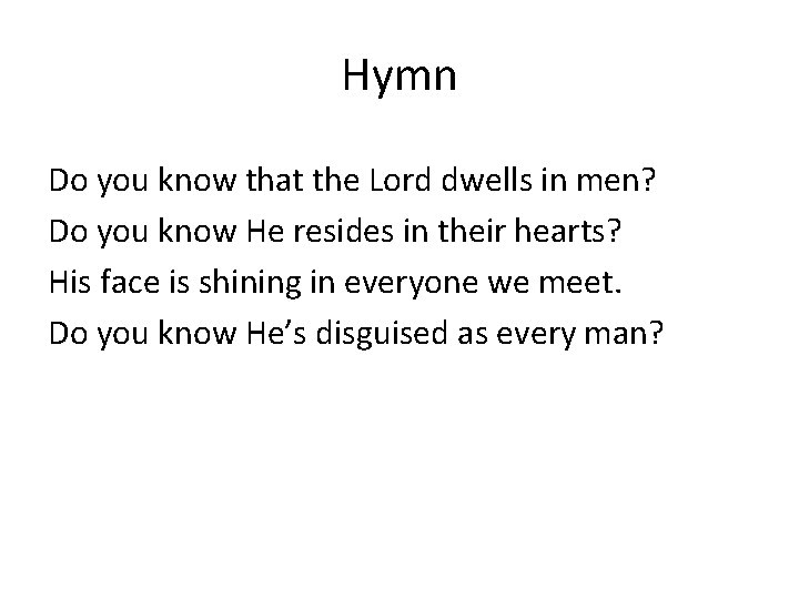 Hymn Do you know that the Lord dwells in men? Do you know He