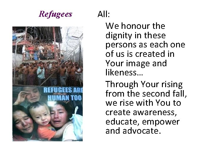 Refugees All: We honour the dignity in these persons as each one of us