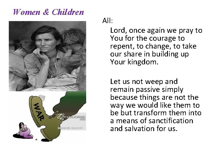 Women & Children All: Lord, once again we pray to You for the courage