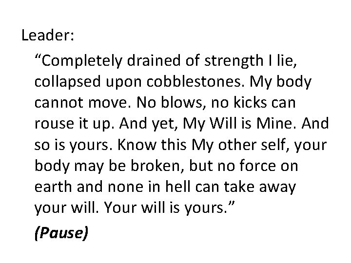 """Leader: """"Completely drained of strength I lie, collapsed upon cobblestones. My body cannot move."""