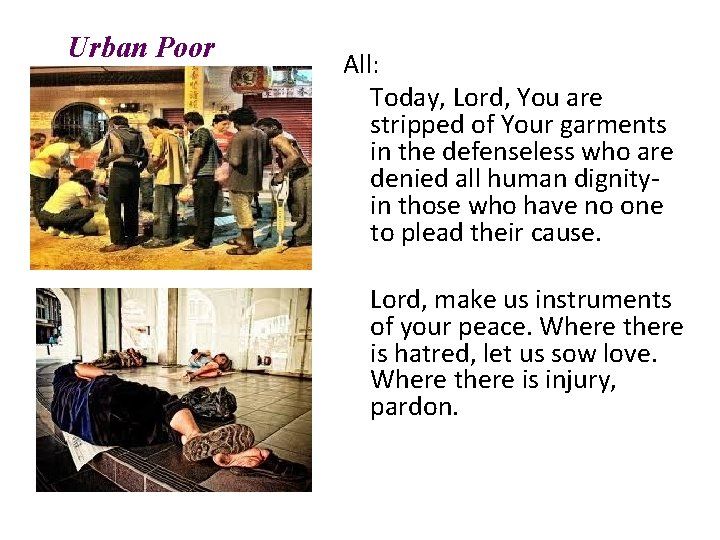 Urban Poor All: Today, Lord, You are stripped of Your garments in the defenseless