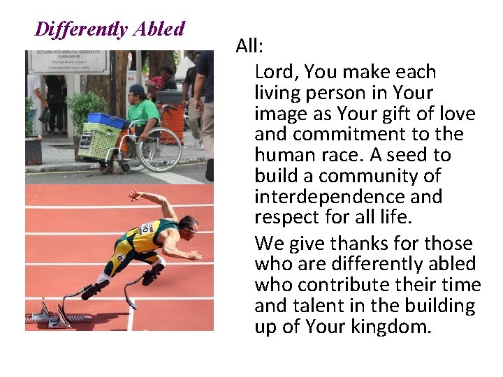 Differently Abled All: Lord, You make each living person in Your image as Your
