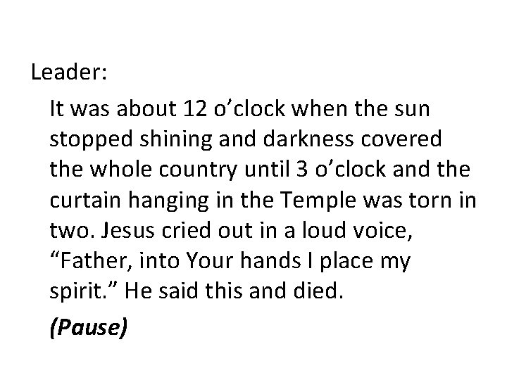 Leader: It was about 12 o'clock when the sun stopped shining and darkness covered