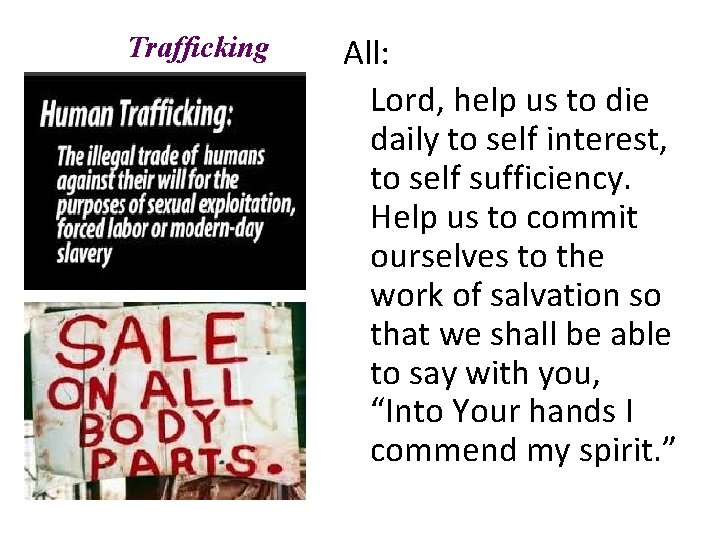 Trafficking All: Lord, help us to die daily to self interest, to self sufficiency.