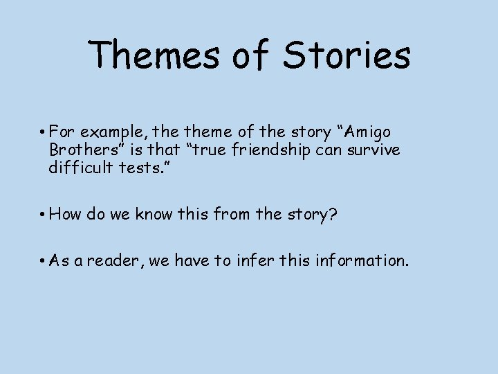 """Themes of Stories • For example, theme of the story """"Amigo Brothers"""" is that"""