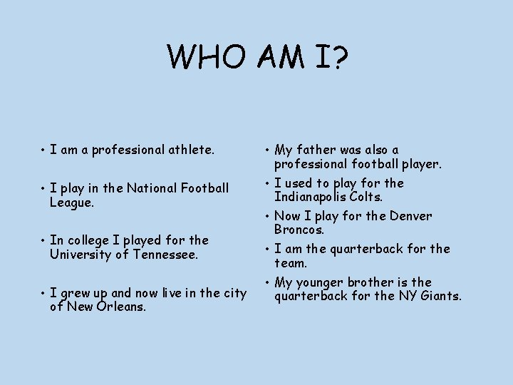 WHO AM I? • I am a professional athlete. • I play in the