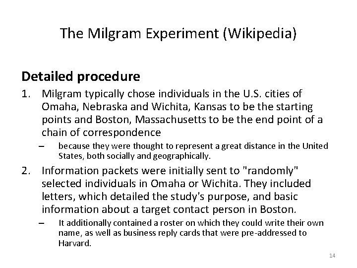 The Milgram Experiment (Wikipedia) Detailed procedure 1. Milgram typically chose individuals in the U.