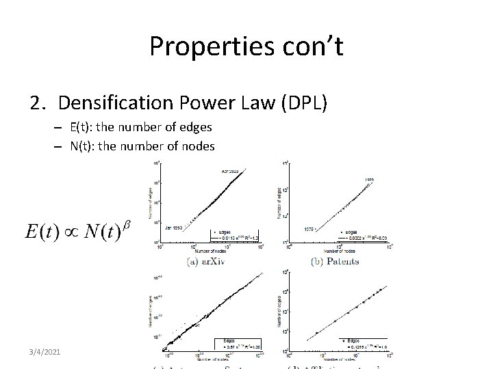 Properties con't 2. Densification Power Law (DPL) – E(t): the number of edges –