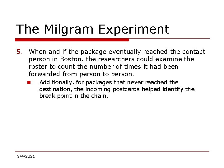 The Milgram Experiment 5. When and if the package eventually reached the contact person