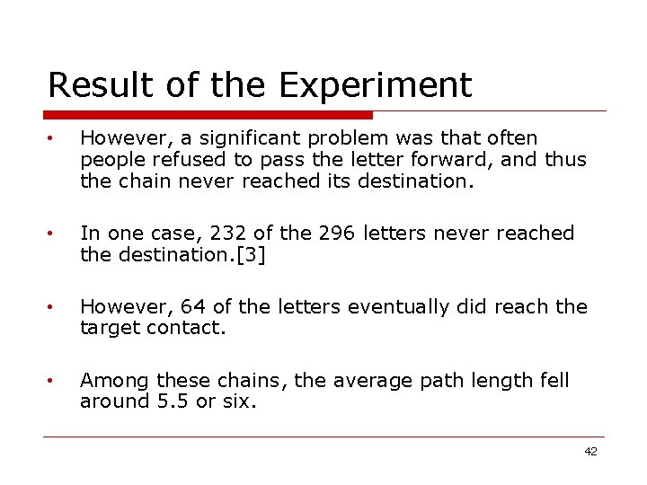 Result of the Experiment • However, a significant problem was that often people refused