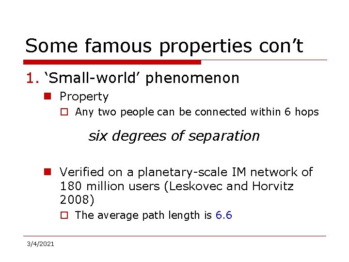 Some famous properties con't 1. 'Small-world' phenomenon n Property o Any two people can
