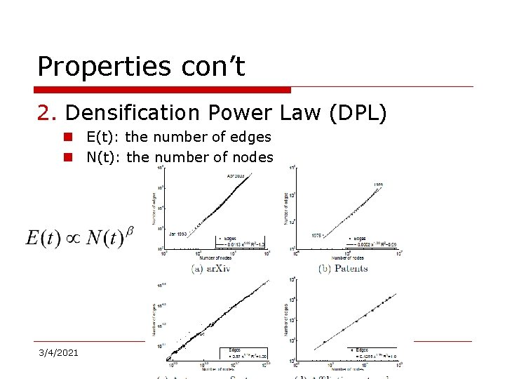 Properties con't 2. Densification Power Law (DPL) n E(t): the number of edges n
