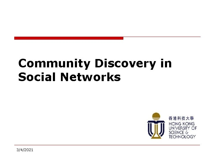 Community Discovery in Social Networks 3/4/2021