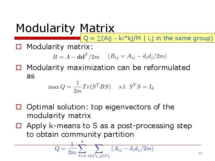 Modularity Matrix Q = (Aij - ki*kj/M | i, j in the same group)