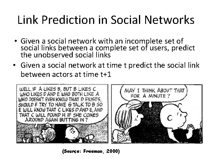 Link Prediction in Social Networks • Given a social network with an incomplete set