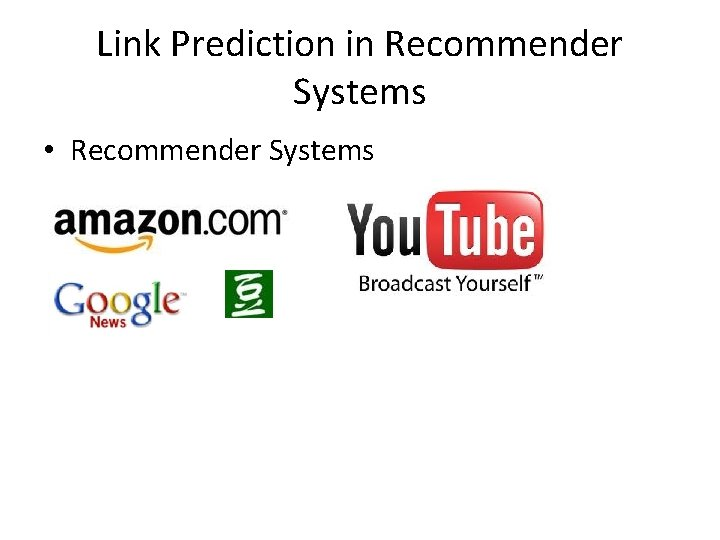 Link Prediction in Recommender Systems • Recommender Systems