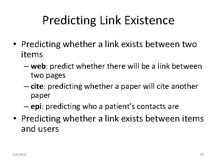Predicting Link Existence • Predicting whether a link exists between two items – web: