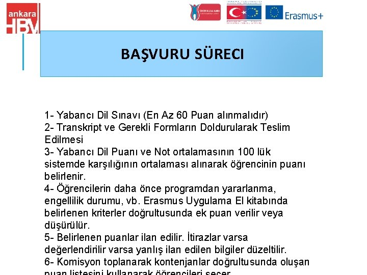 BAŞVURU SÜRECI 1 - Yabancı Dil Sınavı (En Az 60 Puan alınmalıdır) 2