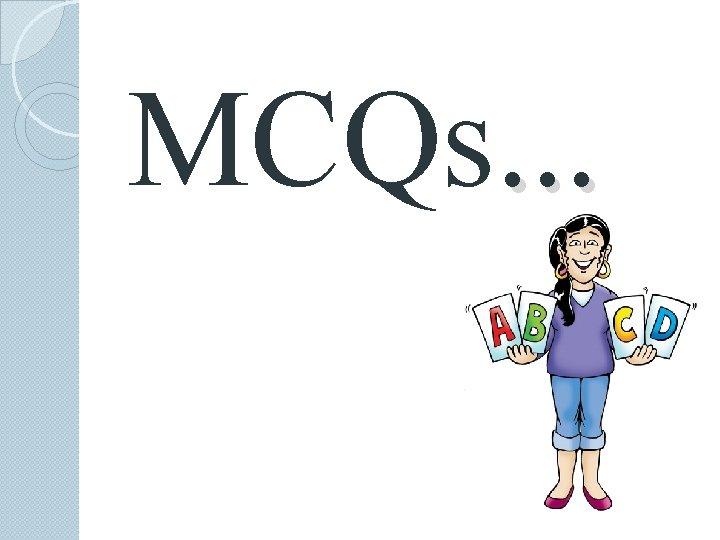 MCQs. . .