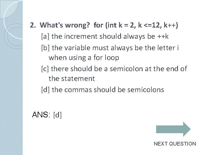 2. What's wrong? for (int k = 2, k <=12, k++) [a] the increment