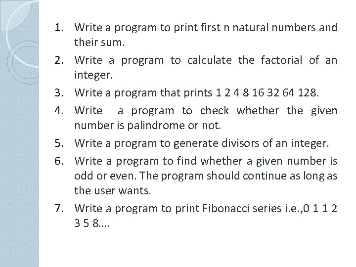 1. Write a program to print first n natural numbers and their sum. 2.