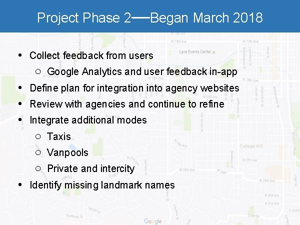 Project Phase 2—Began March 2018 • Collect feedback from users ○ Google Analytics and