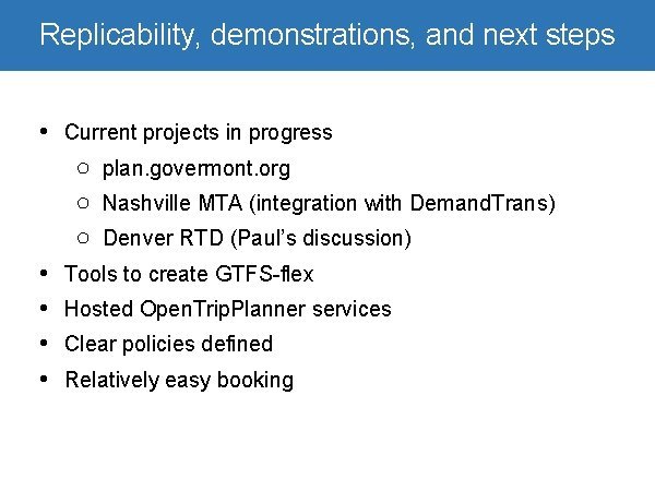Replicability, demonstrations, and next steps • Current projects in progress ○ plan. govermont. org