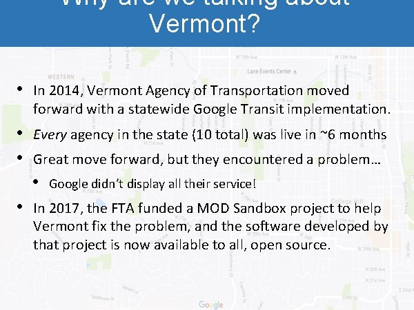 Why are we talking about Vermont? • In 2014, Vermont Agency of Transportation moved