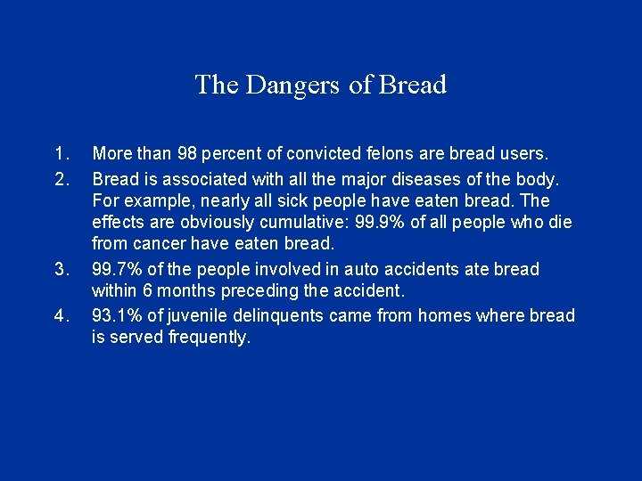 The Dangers of Bread 1. 2. 3. 4. More than 98 percent of convicted