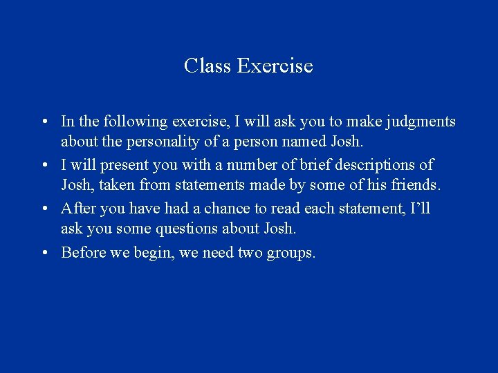 Class Exercise • In the following exercise, I will ask you to make judgments