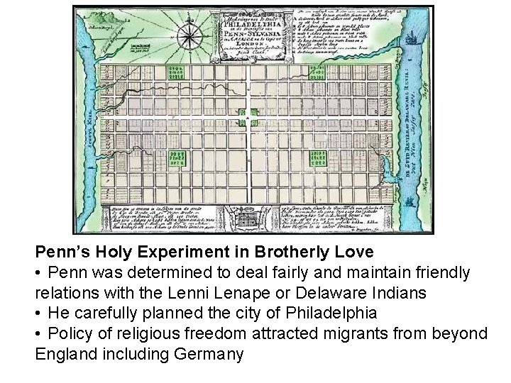 Penn's Holy Experiment in Brotherly Love • Penn was determined to deal fairly and