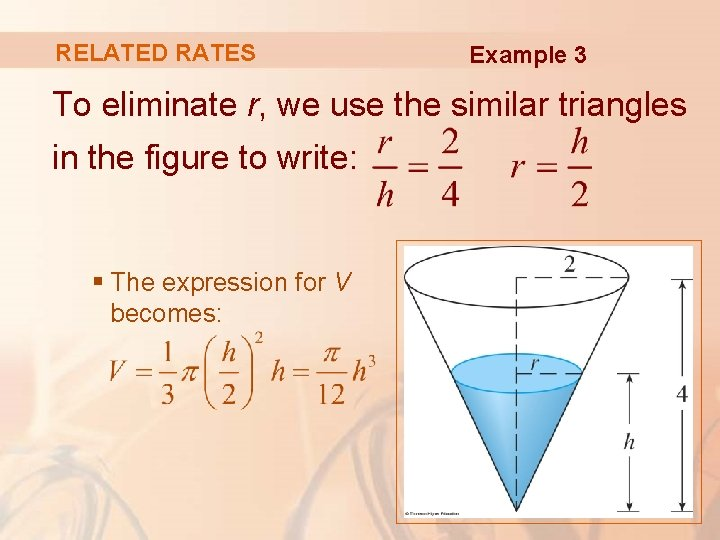 RELATED RATES Example 3 To eliminate r, we use the similar triangles in the