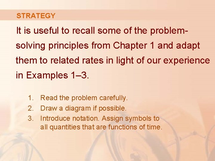 STRATEGY It is useful to recall some of the problemsolving principles from Chapter 1