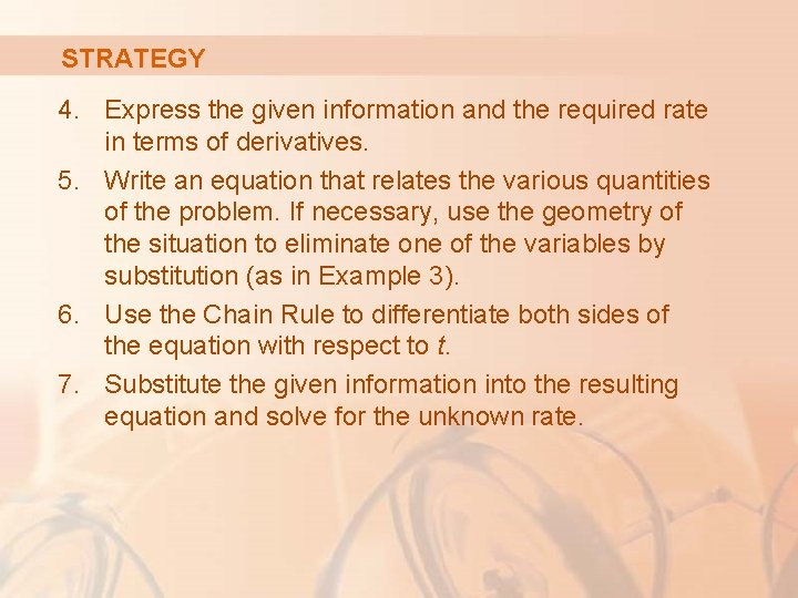 STRATEGY 4. Express the given information and the required rate in terms of derivatives.