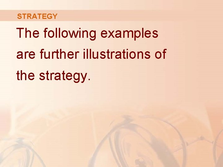 STRATEGY The following examples are further illustrations of the strategy.