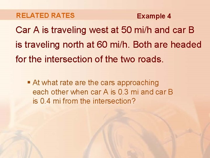 RELATED RATES Example 4 Car A is traveling west at 50 mi/h and car