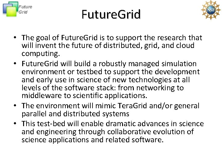 Future Grid Future. Grid • The goal of Future. Grid is to support the