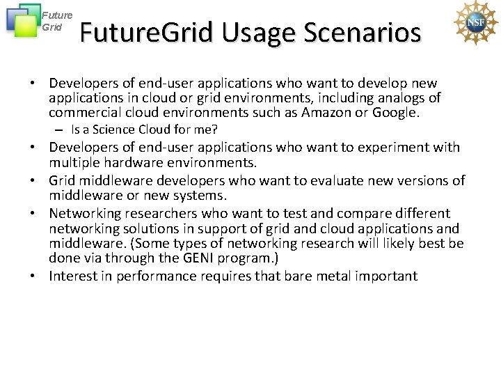 Future Grid Future. Grid Usage Scenarios • Developers of end-user applications who want to